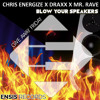 Chris Energize x Draxx x Mr. Rave - Blow Your Speakers (Original Mix) #GAF Ensis Records