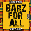 BARZ FOR ALL- CHRIS RIVERS & CORY GUNZ(ALL FOR ONE FREESTYLE)