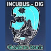 Incubus - Dig (GLowBrain Unofficial Remix)  BUY=FREE DOWNLOAD!
