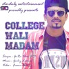COLLEGE WALI MADAM-Guru Bhai-Gailey Chakwal Beats-Best HIndi Latest Rap Of 2015