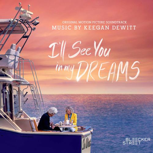 u0026quot; Iu0026#39;ll See You In My Dreamsu0026quot; - Iu0026#39;ll See You In My Dreams (Sundance 2015) by Keegan DeWitt : Free ...