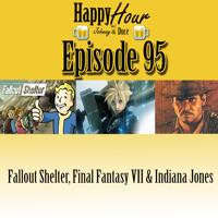 Episode 95 - Fallout Shelter, Final Fantasy VII & Indiana Jones