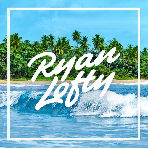 Ryan Lofty Presents: Summer Essentials Mix [Tropical House]