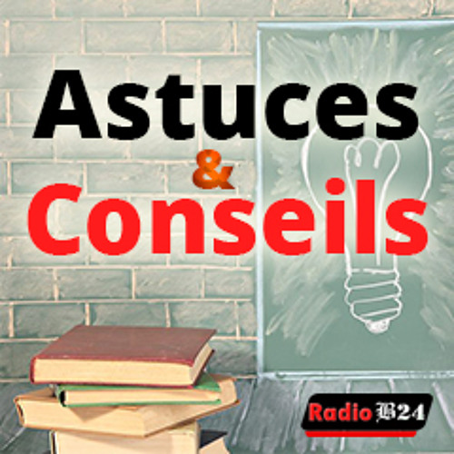 Astuces Et Conseils N°4