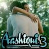 Aaj Raat...Aashiqui 3