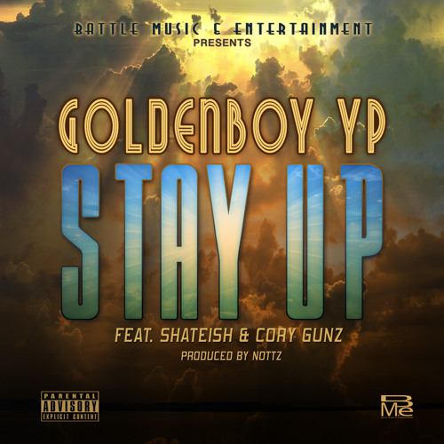 Goldenboy YP - Stay Up - featuring Cory Gunz / Dirty