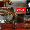 HHAD Vol2 - The Cypher  Ft  Snoop Dogg , Angryboi GFB, Lyrical Assailant and more!! FREE DL!