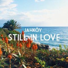 Jahkoy - Still In Love (FrancisGotHeat Remix)