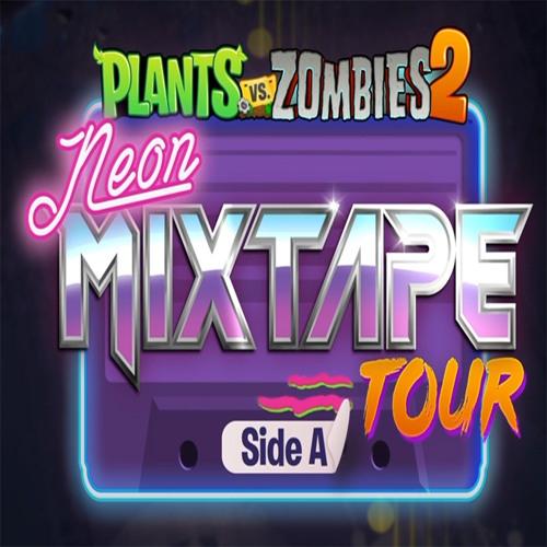 PvZ2 Neon Mixtape Tour - Side A & B