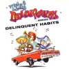 Delinquent Habits Tres Delinquentes (Spanish Version)