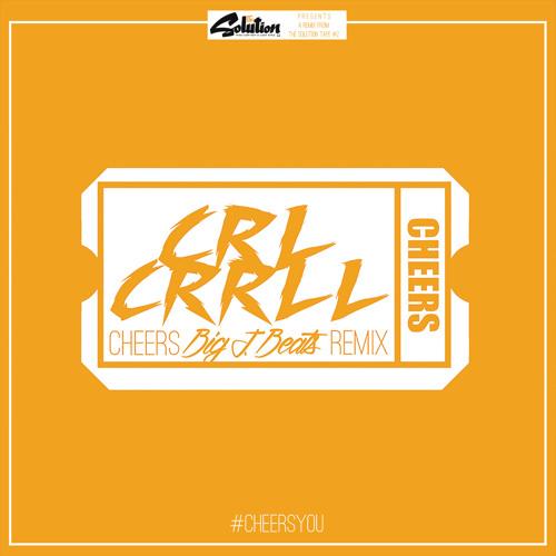 CRL CRRLL - Cheers (Big J. Beats Remix)
