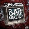 DJ BL3ND  Jaycen A'mour - Bad Monday