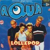 Aqua - Lollipop (Candyman) - JACK HARBOTTLE REMIX