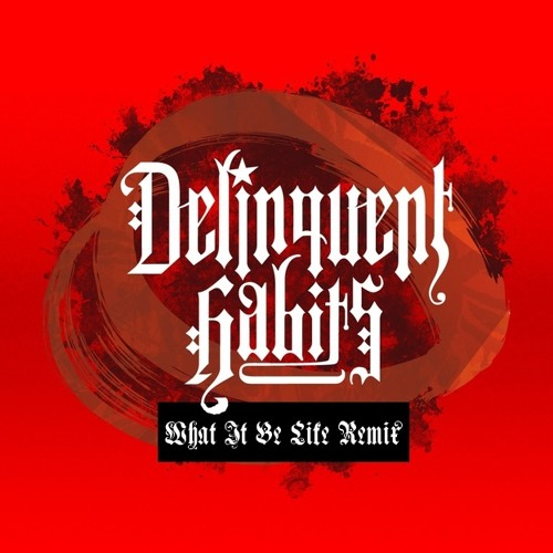 Delinquent Habits What It Be Like Remix