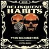 Delinquent Habits Tres Delinquentes (Extra Bass) 2015 Portada del disco