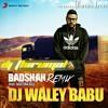 Dj Waley Babu - Badshah Remix DJ Thirumal[djmaza.com]