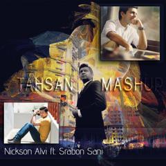 Tahsan Mashup (Nickson Alvi ft.Srabon Sani) [Teaser]