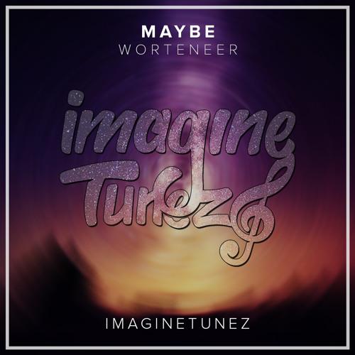 Worteener - Maybe