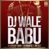 DJ Waley Babu - DJ Harshit Shah / DJ Goddess n DVJ Jeet