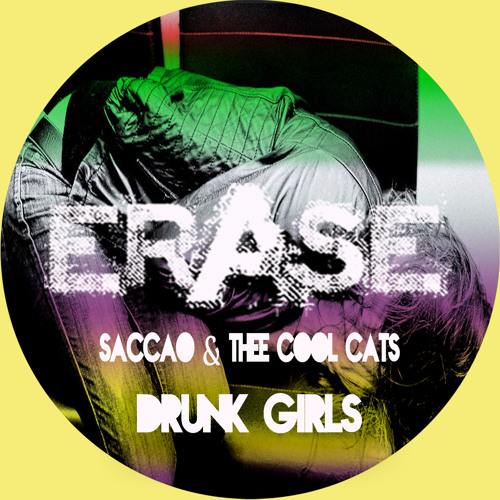 Drunk Girls Saccao Thee Cool Cats