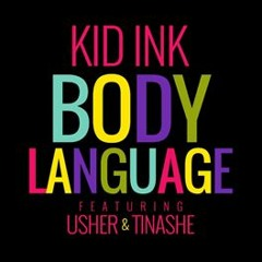Kid Ink - Body Language Ft. Usher and Tinashe (Cover/Remix)(By Yusuf(Y.D.A))