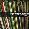 Trip - Hop Classics