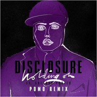 Disclosure Holding On (Pomo Remix) Artwork