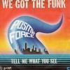 Positive force - We got the funk ( Mikeandtess boot edit )