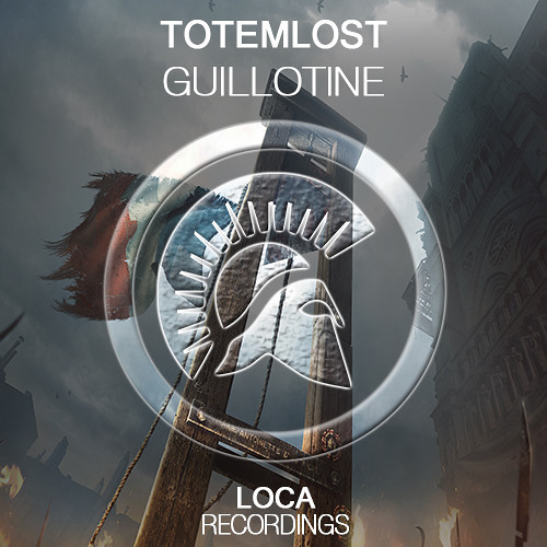 Totemlost - Guillotine (OUT NOW) [Supported by TWIIG]
