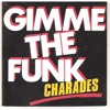 Charades - gimme the funk (mikeandtess edit 4 mix)