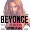 Beyonce Upgrade You (Prep Mix)