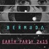 Bermud∆ EARTH PARTY 2k15 Mix (future garage, trap, glitch-hop, dubstep, IDM)