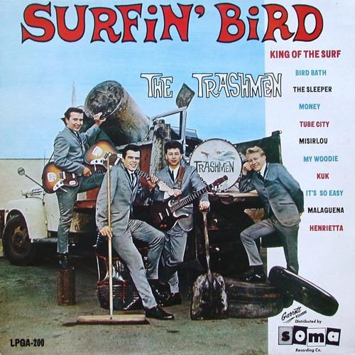 The Trashmen - Surfin' Bird ( 1963 )