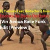 Dj Yannick Feat. Beducho Q Kuia - Encosta Na Dama Do Outro (Vin Aeoua Baile Funk Edit [Preview])