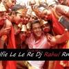 Selfie Le Le Re Club Mix Dj Rahul Rmx Promo