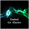 Embed - Go Electro (Original Mix) [Free Download]