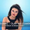 Beyza Durmaz - Olan Var Olmayan Var (Furkan Korkmaz Remix) [DOWNLOAD => BUY]