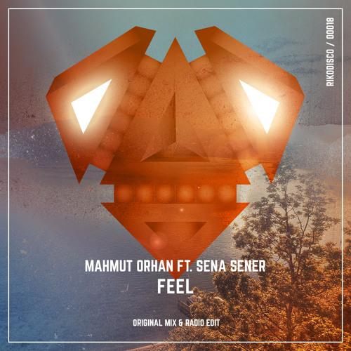 Mahmut Orhan Ft. Sena Sener - Feel (Original Mix)[ Ultra Music ]