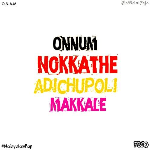 Fejo - O.N.A.M Rap (Malayalam Rap) Onnum Nokkathe Adichupoli Makkale