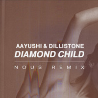 Aayushi & Dillistone Diamond Child (NOUS Remix) Artwork