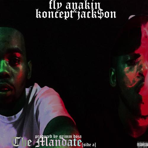 Fly Anakin & Koncept Jack$on // The Mandate EP (Side A) [Prod. GRiMM Doza]