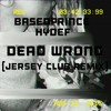 BasedPrince ~ Dead Wrong feat. HyDef