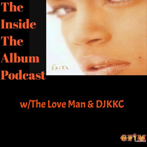"""Inside The Album Podcast: Faith Evans - """"Faith"""""""