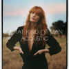 Florence + The Machine - What Kind Of Man (Acoustic)