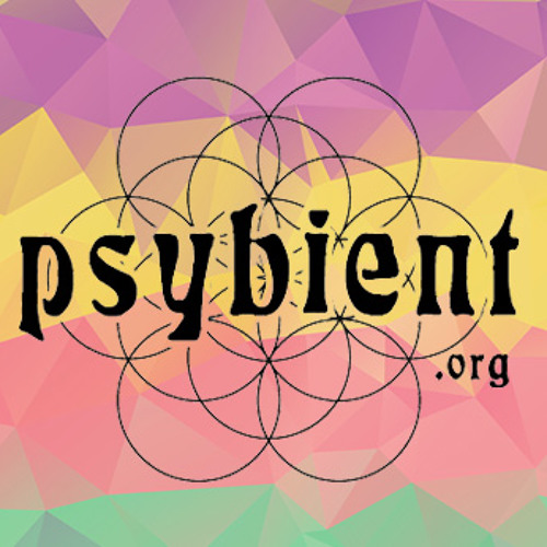 Ambient / Psybient / PsyDub / PsyChill / Psyambient / Psychedelic Mixes and Live Recordings (by psybient.org)