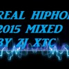 REAL HIP-HOP 2015 MIXED BY ZJ XTC