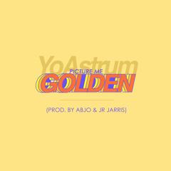 Picture Me Golden [Prod. By AbJo + JR Jarris]