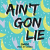 Swade - Ain't Gon Lie (prod. by Cardec)