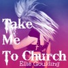 Hozier - Take Me To Church (Ellie Goulding Cover)