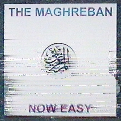 The Maghreban - Now Easy EP Snippets